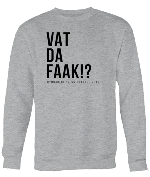 Vad Da Faak #2 sweatshirt, black text