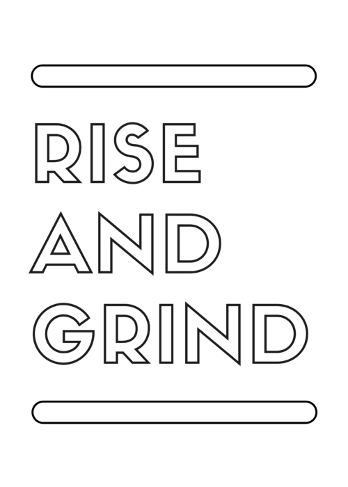 Rise and Grind - JULISTE 240G GLOSSY PAPER