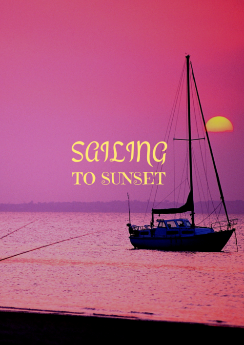 SAILING TO SUNSET