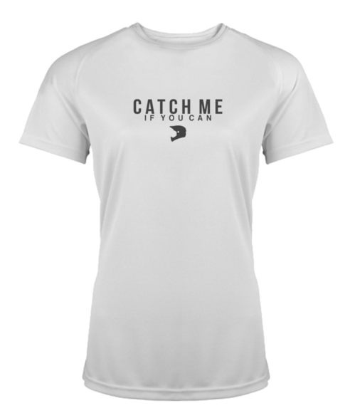 CATCH ME IF YOU CAN WOMENS SPORT T-SHIRT
